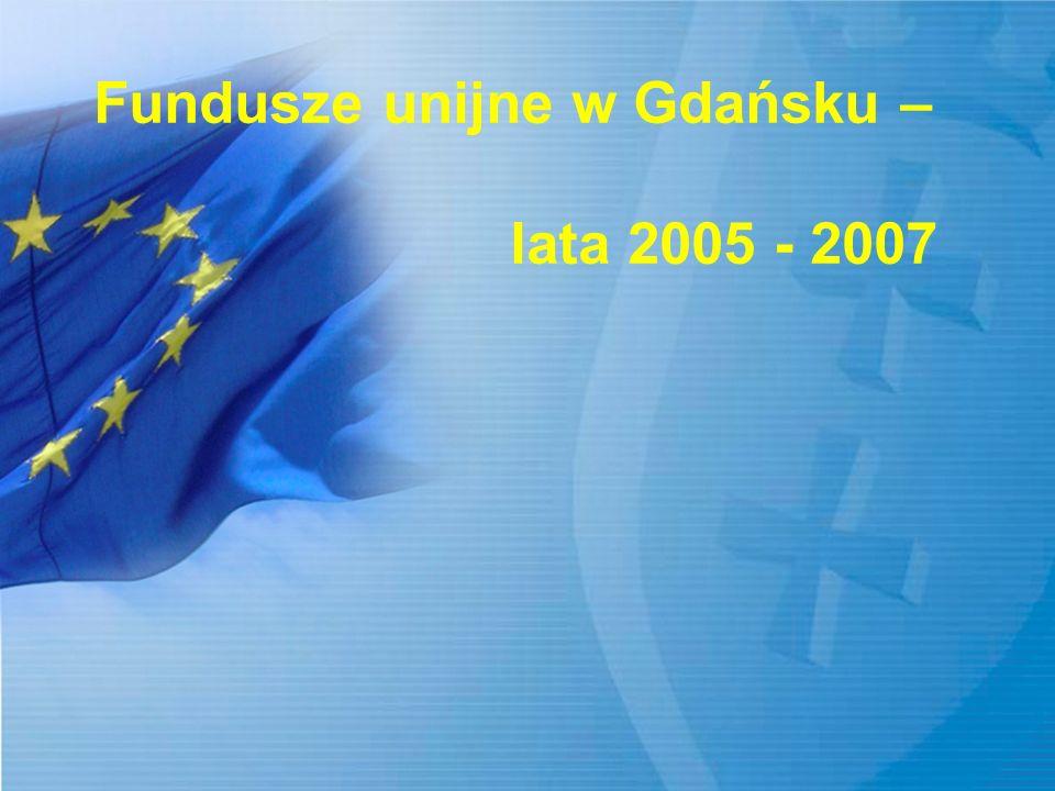 Fundusze unijne w Gdańsku – lata 2005 - 2007
