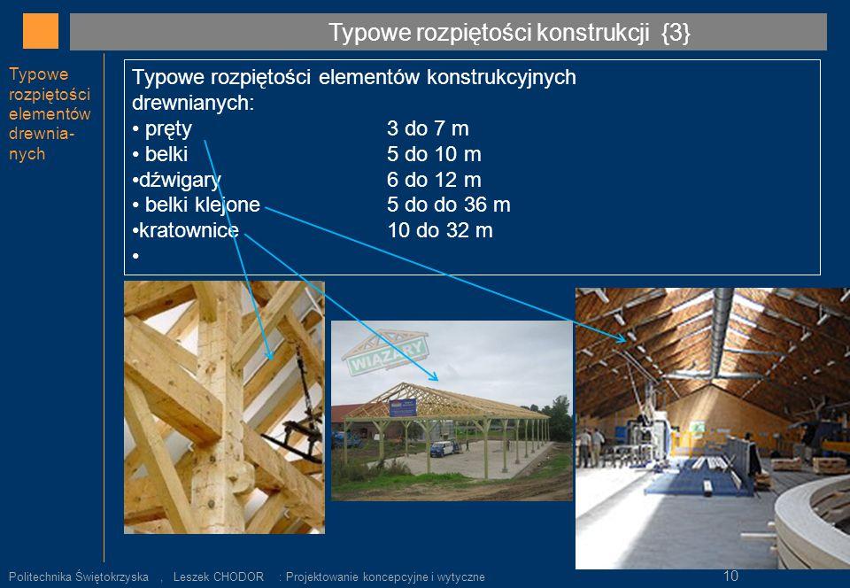 Typowe rozpiętości elementów drewnia- nych Typowe rozpiętości elementów konstrukcyjnych drewnianych: pręty3 do 7 m belki 5 do 10 m dźwigary 6 do 12 m