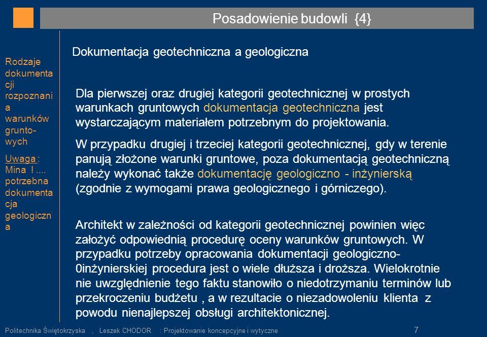 Rodzaje dokumenta cji rozpoznani a warunków grunto- wych Uwaga : Mina !.... potrzebna dokumenta cja geologiczn a Dokumentacja geotechniczna a geologic