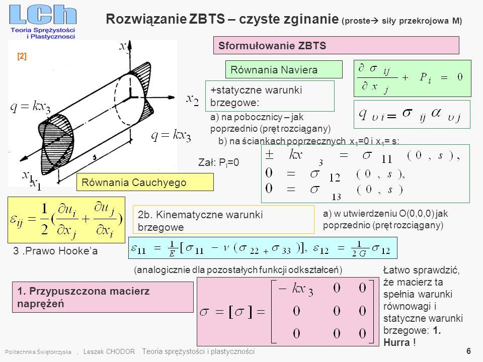 Rozwiązanie ZBTS – czyste zginanie (proste siły przekrojowa M) Politechnika Świętokrzyska, Leszek CHODOR Teoria sprężystości i plastyczności 6 [2] Sfo