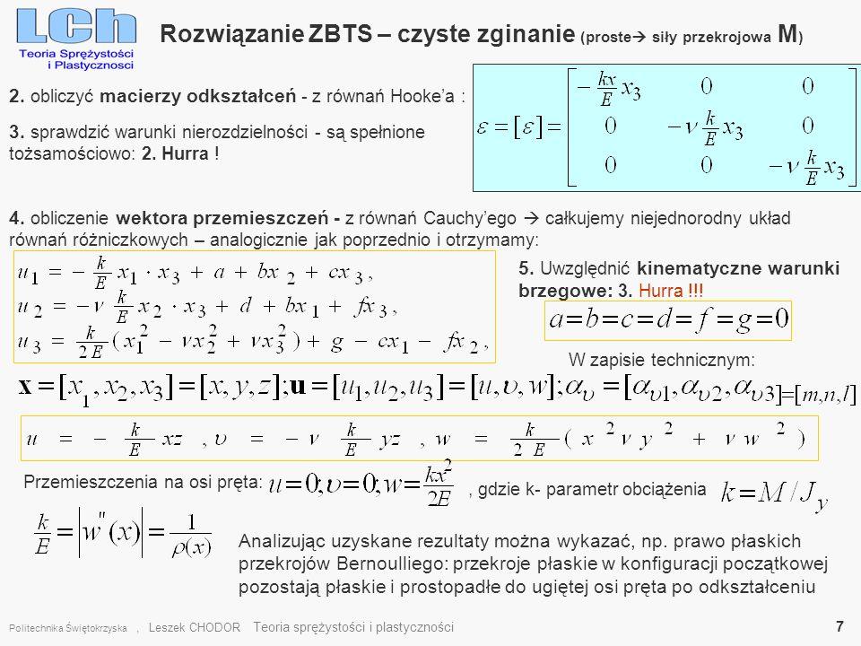 Rozwiązanie ZBTS – czyste zginanie (proste siły przekrojowa M ) Politechnika Świętokrzyska, Leszek CHODOR Teoria sprężystości i plastyczności 7 2. obl