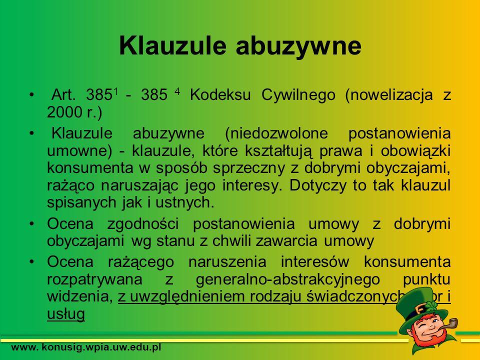 Klauzule abuzywne Art. 385 1 - 385 4 Kodeksu Cywilnego (nowelizacja z 2000 r.) Klauzule abuzywne (niedozwolone postanowienia umowne) - klauzule, które