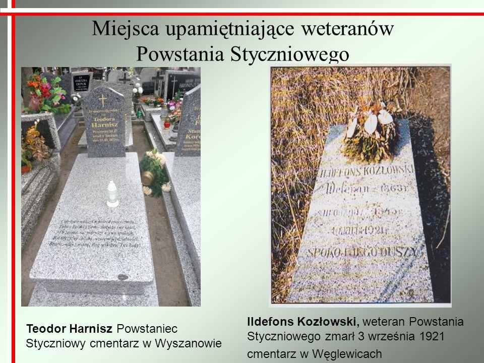 Miejsca upamiętniające weteranów Powstania Styczniowego Teodor Harnisz Powstaniec Styczniowy cmentarz w Wyszanowie Ildefons Kozłowski, weteran Powstan