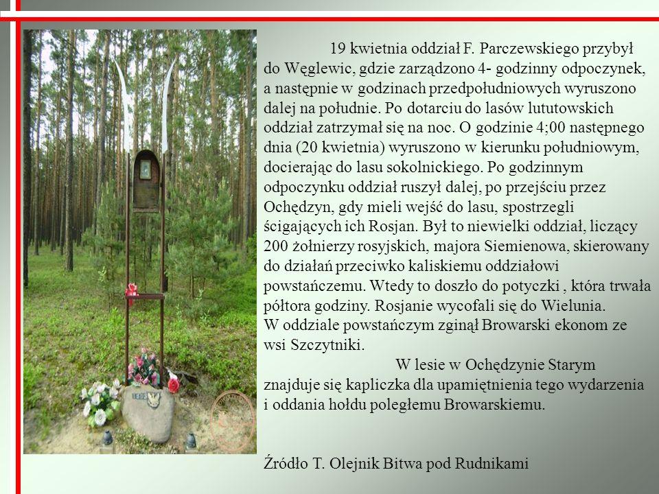 19 kwietnia oddział F. Parczewskiego przybył do Węglewic, gdzie zarządzono 4- godzinny odpoczynek, a następnie w godzinach przedpołudniowych wyruszono