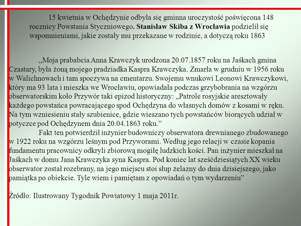 15 kwietnia w Ochędzynie odbyła się gminna uroczystość poświęcona 148 rocznicy Powstania Styczniowego. Stanisław Skiba z Wrocławia podzielił się wspom