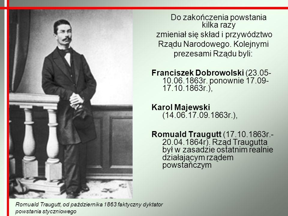 Do zakończenia powstania kilka razy zmieniał się skład i przywództwo Rządu Narodowego. Kolejnymi prezesami Rządu byli: Franciszek Dobrowolski (23.05-