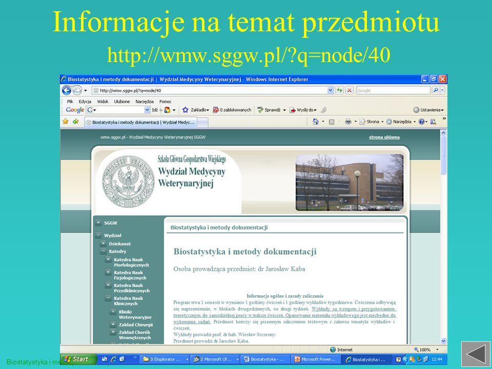 Informacje na temat przedmiotu http://wmw.sggw.pl/?q=node/40