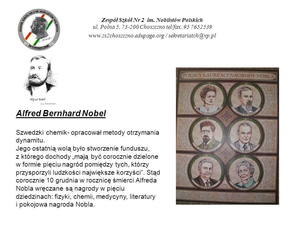 Zespół Szkół Nr 2 im. Noblistów Polskich ul. Polna 5, 73-200 Choszczno tel/fax. 95 7652539 www.zs2choszczno.edupage.org / sekretariatch@vp.pl Alfred B