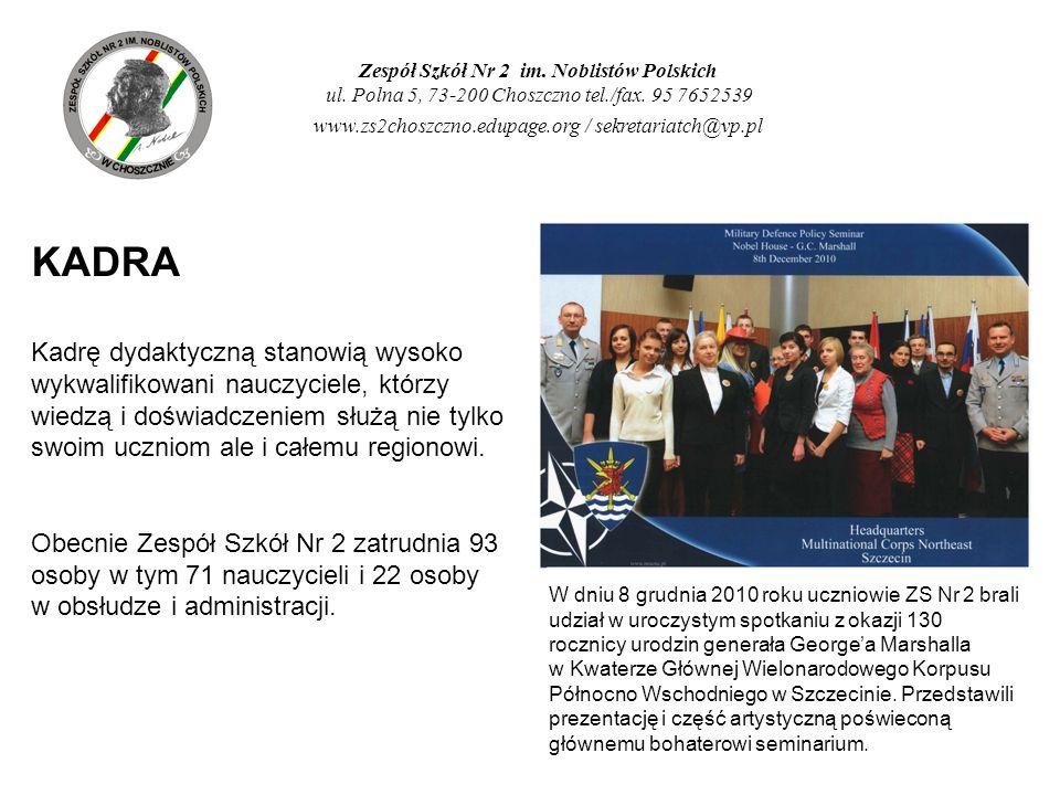 Zespół Szkół Nr 2 im. Noblistów Polskich ul. Polna 5, 73-200 Choszczno tel./fax. 95 7652539 www.zs2choszczno.edupage.org / sekretariatch@vp.pl KADRA K