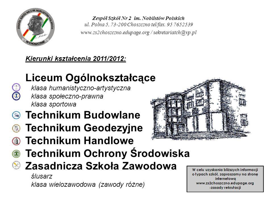 Zespół Szkół Nr 2 im. Noblistów Polskich ul. Polna 5, 73-200 Choszczno tel/fax. 95 7652539 www.zs2choszczno.edupage.org / sekretariatch@vp.pl Kierunki