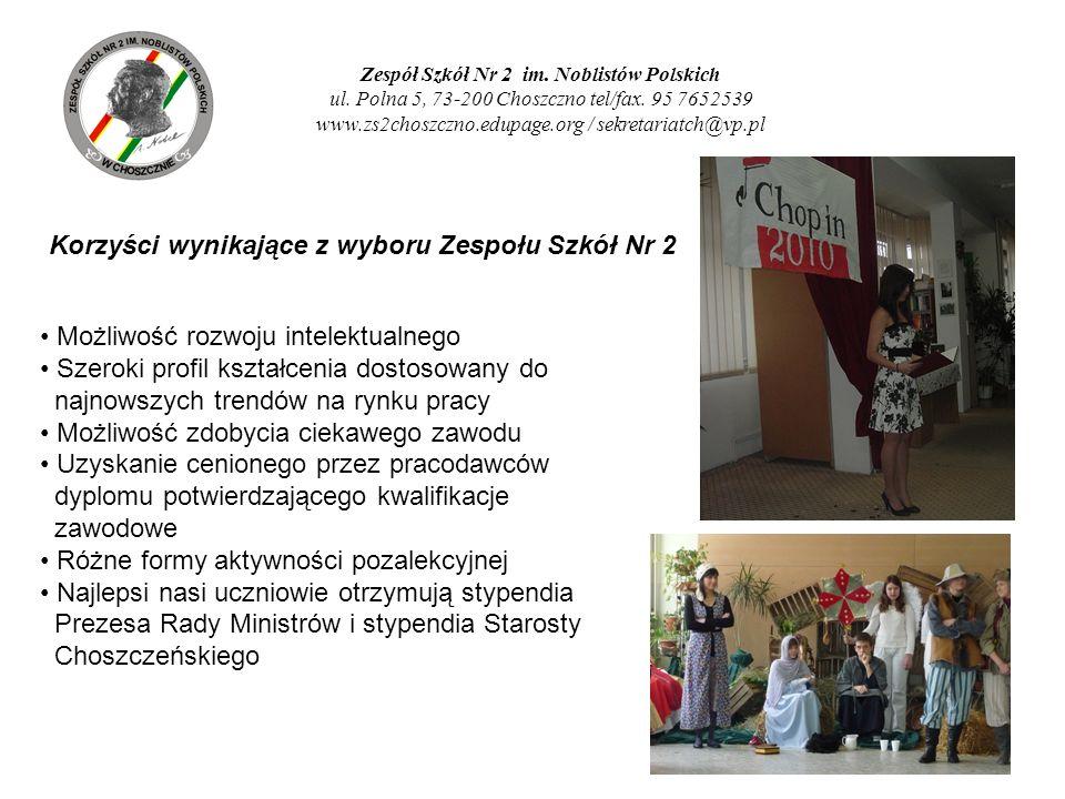 Zespół Szkół Nr 2 im. Noblistów Polskich ul. Polna 5, 73-200 Choszczno tel/fax. 95 7652539 www.zs2choszczno.edupage.org / sekretariatch@vp.pl Korzyści