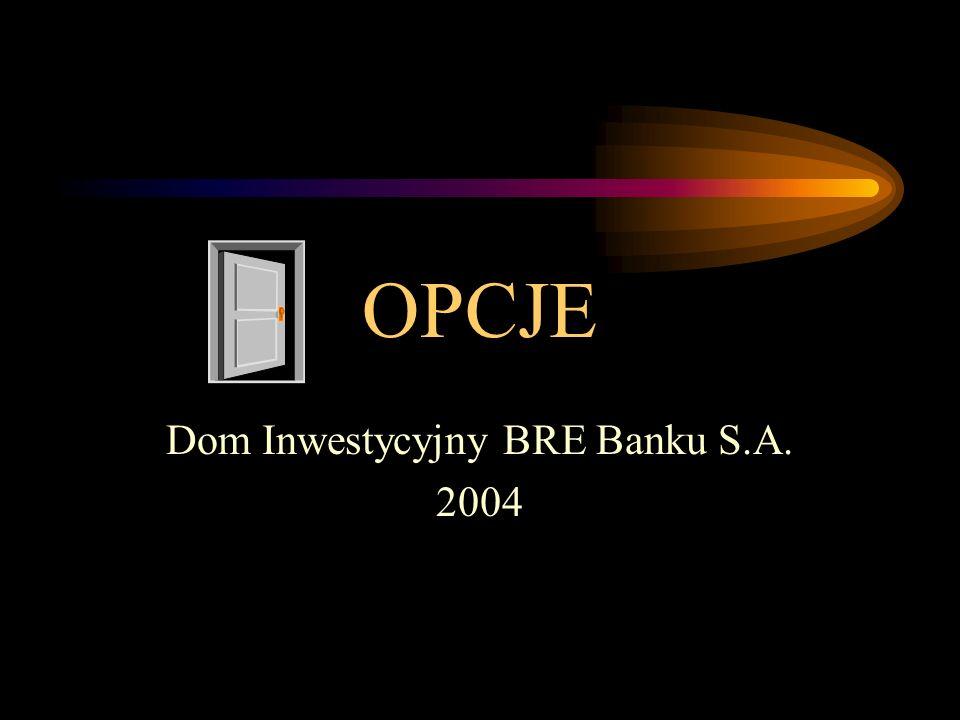 OPCJE Dom Inwestycyjny BRE Banku S.A. 2004