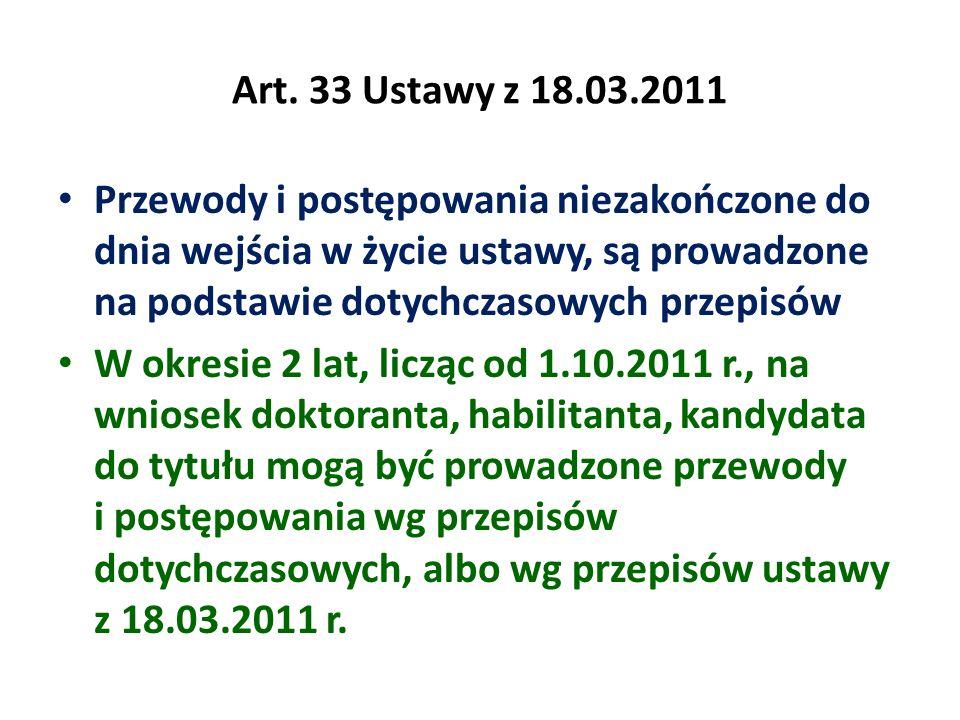 Art. 33 Ustawy z 18.03.2011 Przewody i postępowania niezakończone do dnia wejścia w życie ustawy, są prowadzone na podstawie dotychczasowych przepisów