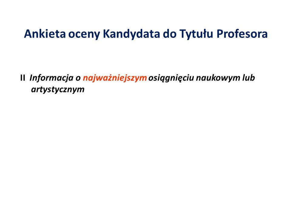 Ankieta oceny Kandydata do Tytułu Profesora II Informacja o najważniejszym osiągnięciu naukowym lub artystycznym