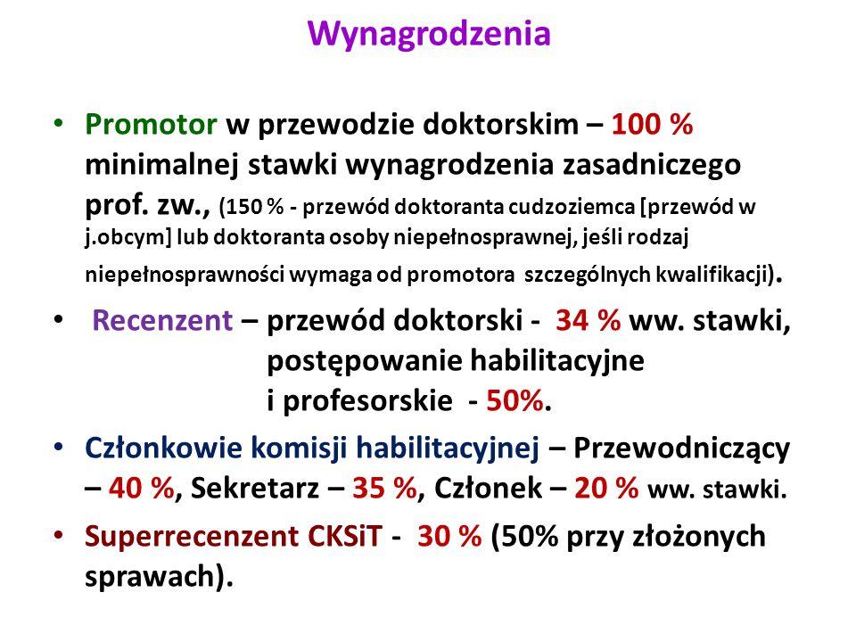 Wynagrodzenia Promotor w przewodzie doktorskim – 100 % minimalnej stawki wynagrodzenia zasadniczego prof. zw., (150 % - przewód doktoranta cudzoziemca