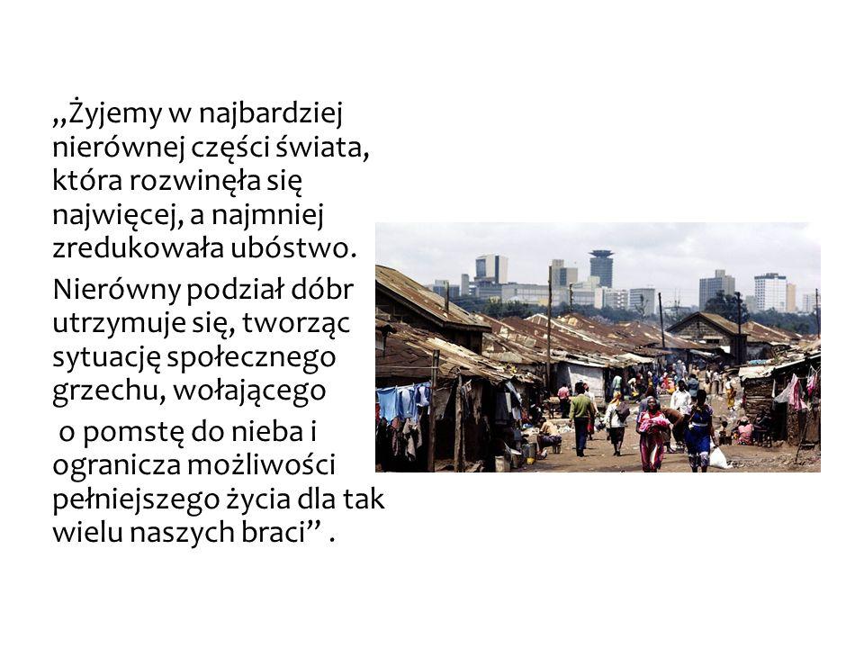 Żyjemy w najbardziej nierównej części świata, która rozwinęła się najwięcej, a najmniej zredukowała ubóstwo. Nierówny podział dóbr utrzymuje się, twor