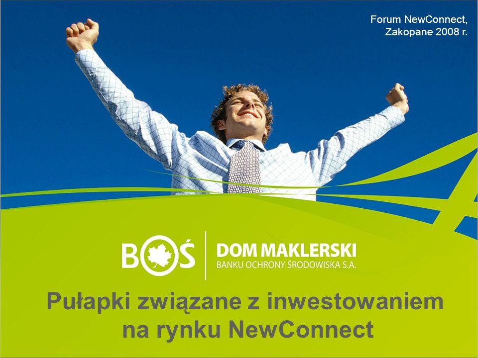 Pułapki związane z inwestowaniem na rynku NewConnect Forum NewConnect, Zakopane 2008 r.