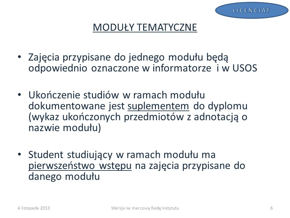 MODUŁY TEMATYCZNE Zajęcia przypisane do jednego modułu będą odpowiednio oznaczone w informatorze i w USOS Ukończenie studiów w ramach modułu dokumento