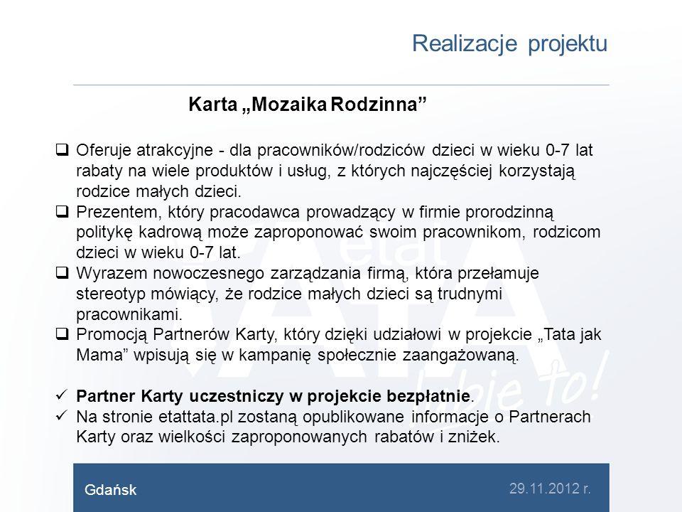 Realizacje projektu Karta Mozaika Rodzinna Oferuje atrakcyjne - dla pracowników/rodziców dzieci w wieku 0-7 lat rabaty na wiele produktów i usług, z k