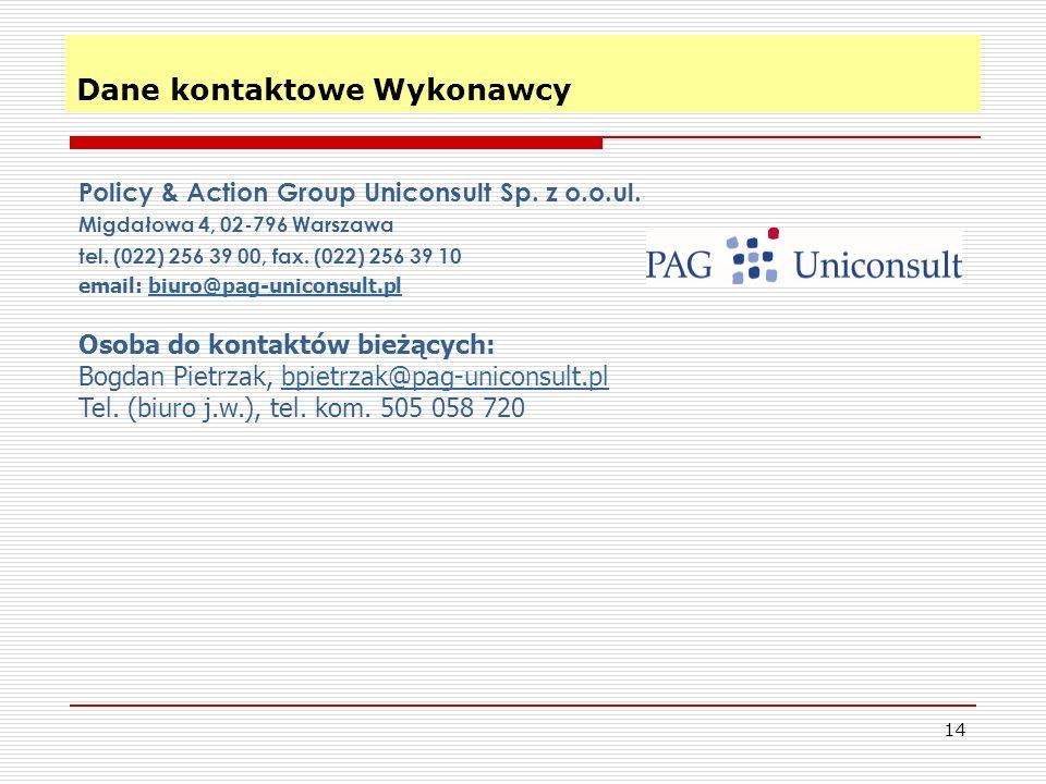 Dane kontaktowe Wykonawcy 14 Policy & Action Group Uniconsult Sp. z o.o.ul. Migdałowa 4, 02-796 Warszawa tel. (022) 256 39 00, fax. (022) 256 39 10 em