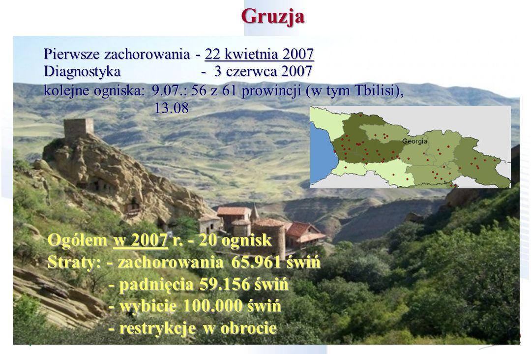Gruzja Pierwsze zachorowania - 22 kwietnia 2007 Diagnostyka - 3 czerwca 2007 kolejne ogniska:9.07.: 56 z 61 prowincji (w tym Tbilisi), kolejne ogniska