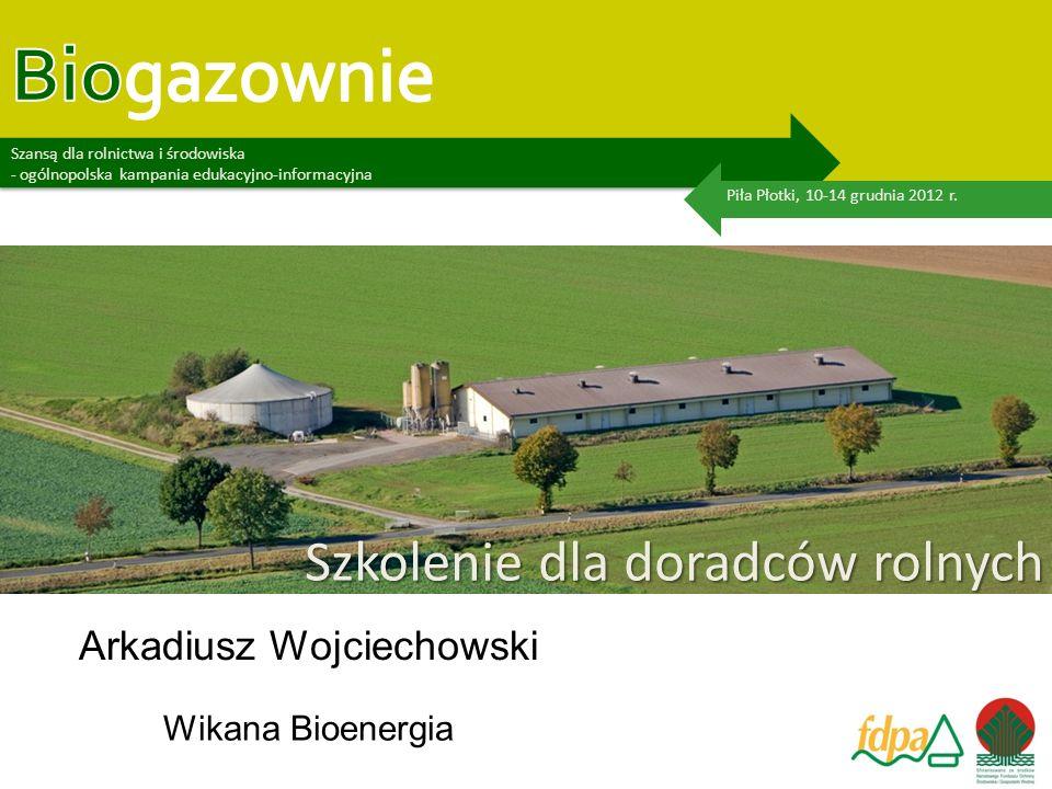 Biogazownie szansą dla rolnictwa i środowiska – ogólnopolska kampania edukacyjno-informacyjna Projekt Werbkowice - temperatury, - uwodnienia, - odczynu pH, - składników pokarmowych, - poziomu inhibitorów.