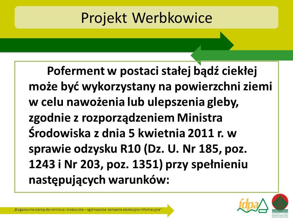 Biogazownie szansą dla rolnictwa i środowiska – ogólnopolska kampania edukacyjno-informacyjna Projekt Werbkowice Poferment w postaci stałej bądź ciekł