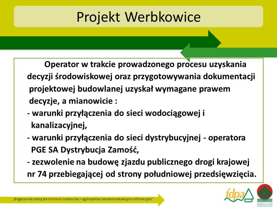 Biogazownie szansą dla rolnictwa i środowiska – ogólnopolska kampania edukacyjno-informacyjna Projekt Werbkowice Operator w trakcie prowadzonego proce