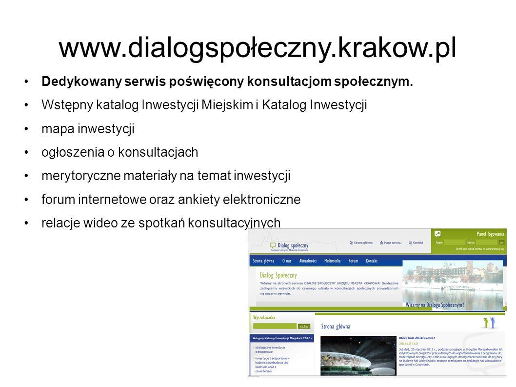 www.dialogspołeczny.krakow.pl Dedykowany serwis poświęcony konsultacjom społecznym. Wstępny katalog Inwestycji Miejskim i Katalog Inwestycji mapa inwe