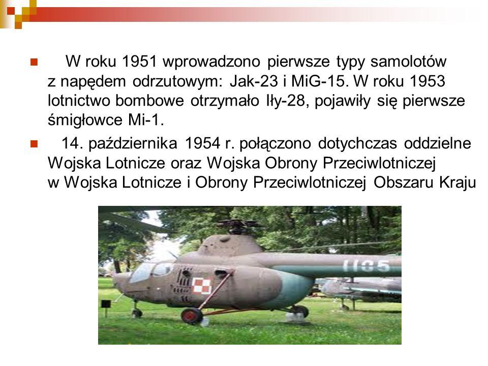 W roku 1951 wprowadzono pierwsze typy samolotów z napędem odrzutowym: Jak-23 i MiG-15. W roku 1953 lotnictwo bombowe otrzymało Iły-28, pojawiły się pi