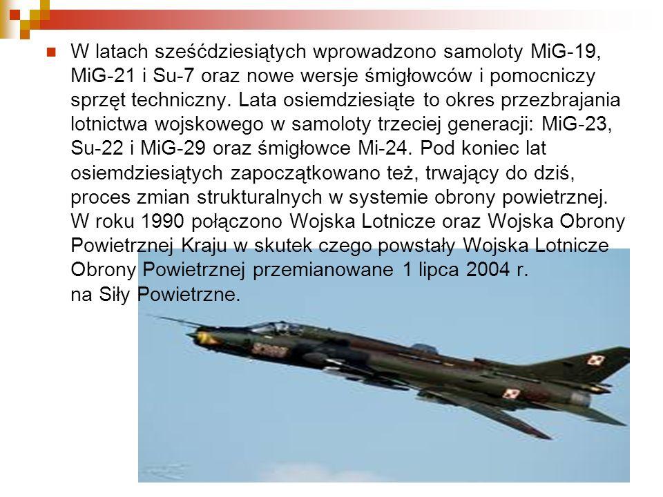 W latach sześćdziesiątych wprowadzono samoloty MiG-19, MiG-21 i Su-7 oraz nowe wersje śmigłowców i pomocniczy sprzęt techniczny. Lata osiemdziesiąte t