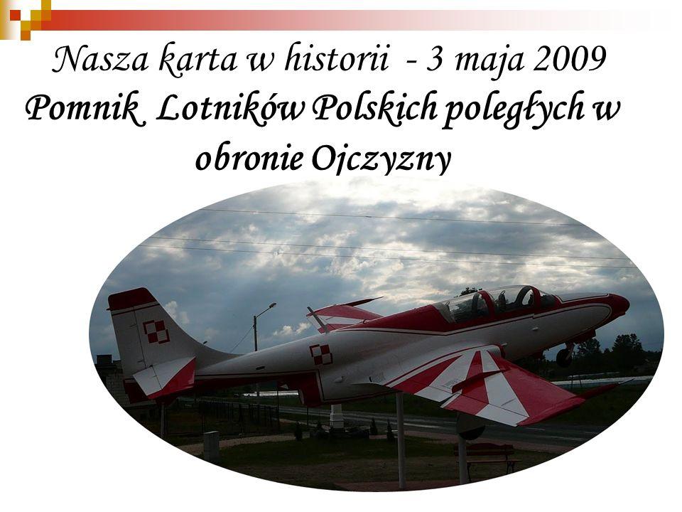Nasza karta w historii - 3 maja 2009 Pomnik Lotników Polskich poległych w obronie Ojczyzny