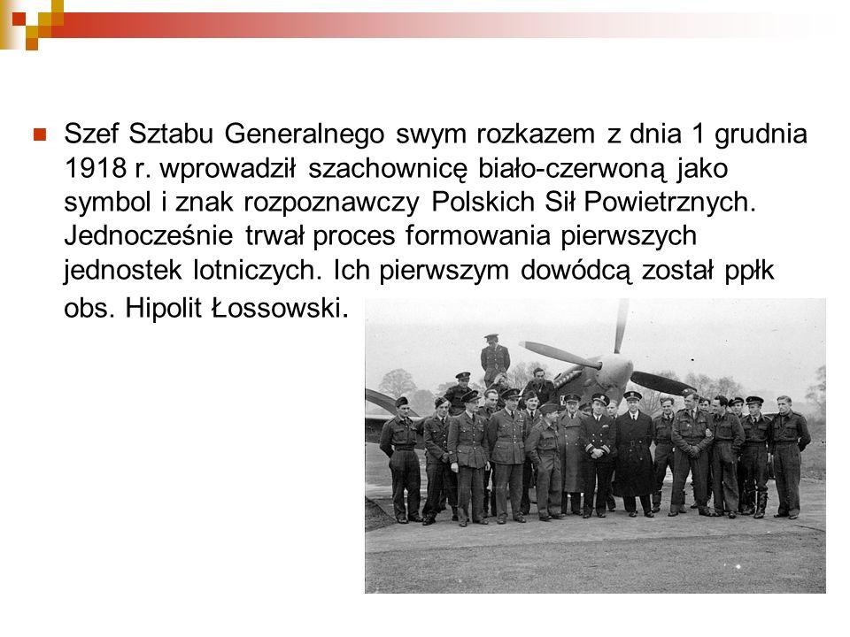 Szef Sztabu Generalnego swym rozkazem z dnia 1 grudnia 1918 r. wprowadził szachownicę biało-czerwoną jako symbol i znak rozpoznawczy Polskich Sił Powi