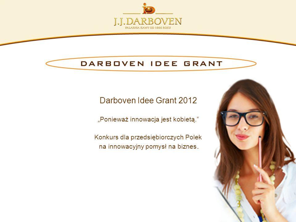 Darboven Idee Grant 2012 Ponieważ innowacja jest kobietą. Konkurs dla przedsiębiorczych Polek na innowacyjny pomysł na biznes.