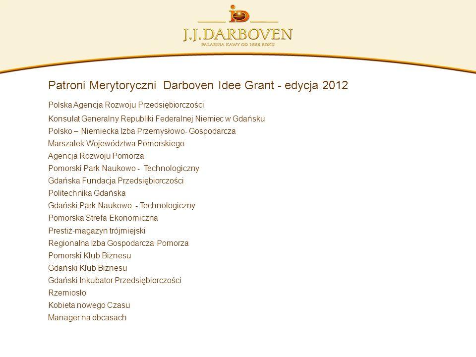 Patroni Merytoryczni Darboven Idee Grant - edycja 2012 Polska Agencja Rozwoju Przedsiębiorczości Konsulat Generalny Republiki Federalnej Niemiec w Gda