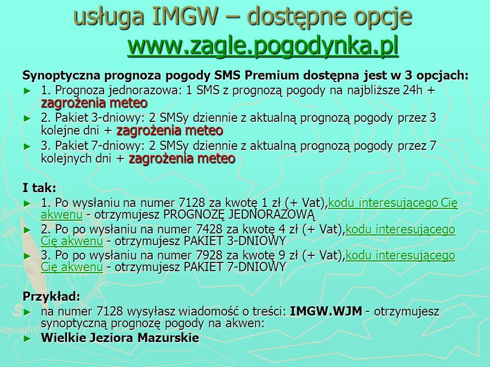 Synoptyczna prognoza pogody SMS Premium dostępna jest w 3 opcjach: 1. Prognoza jednorazowa: 1 SMS z prognozą pogody na najbliższe 24h + zagrożenia met