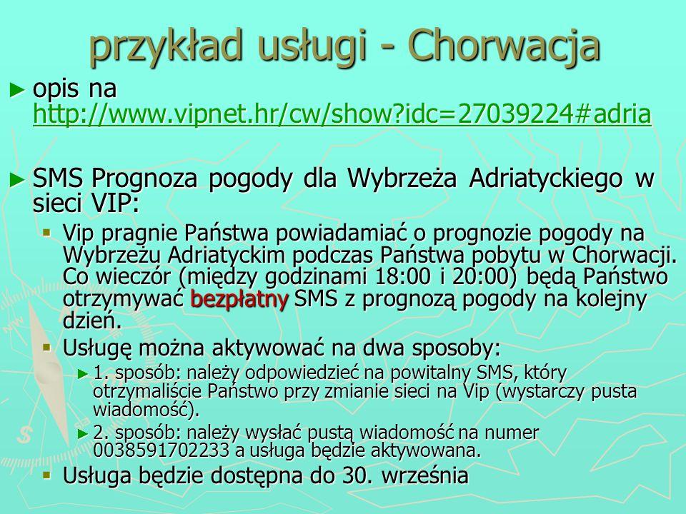 przykład usługi - Chorwacja opis na http://www.vipnet.hr/cw/show?idc=27039224#adria opis na http://www.vipnet.hr/cw/show?idc=27039224#adria http://www