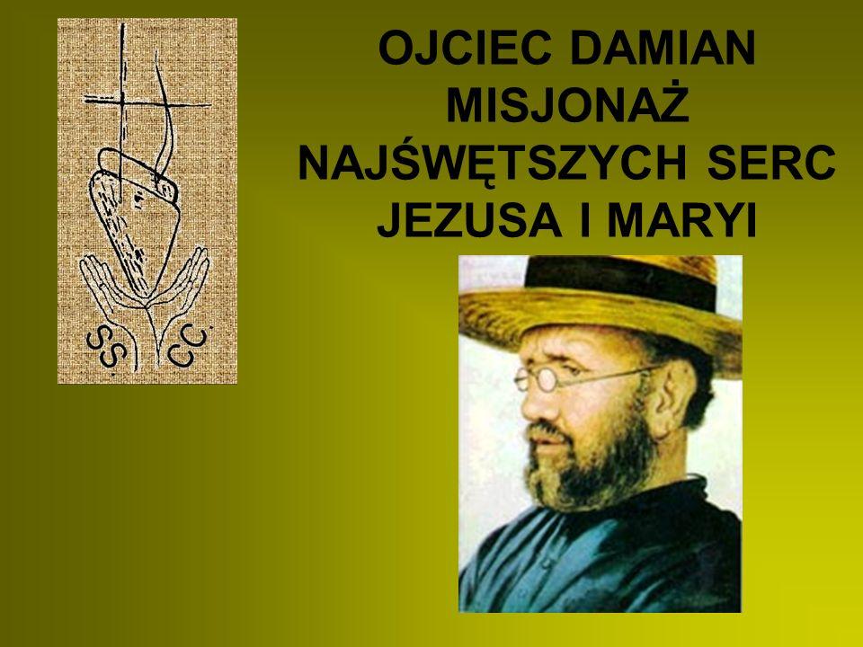 OJCIEC DAMIAN MISJONAŻ NAJŚWĘTSZYCH SERC JEZUSA I MARYI