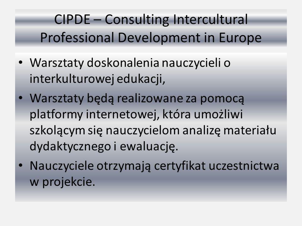 CIPDE – Consulting Intercultural Professional Development in Europe Warsztaty doskonalenia nauczycieli o interkulturowej edukacji, Warsztaty będą realizowane za pomocą platformy internetowej, która umożliwi szkolącym się nauczycielom analizę materiału dydaktycznego i ewaluację.