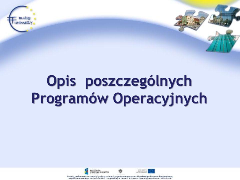 Program Operacyjny Infrastruktura i Środowisko Celem programu jest poprawa atrakcyjności inwestycyjnej Polski i jej regionów.