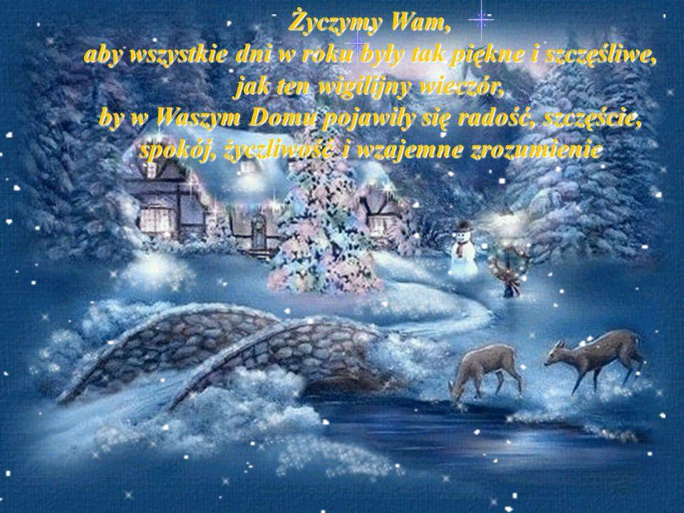 Staropolskim obyczajem, kiedy w Wilię gwiazdka wstaje, Nowy Rok zaś cyfrę zmienia, wszyscy wszystkim ślą życzenia. Przy tej pięknej sposobności i my ż