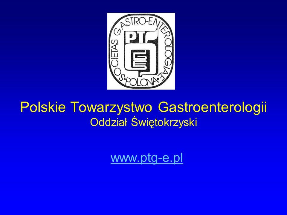 Polskie Towarzystwo Gastroenterologii Oddział Świętokrzyski www.ptg-e.pl