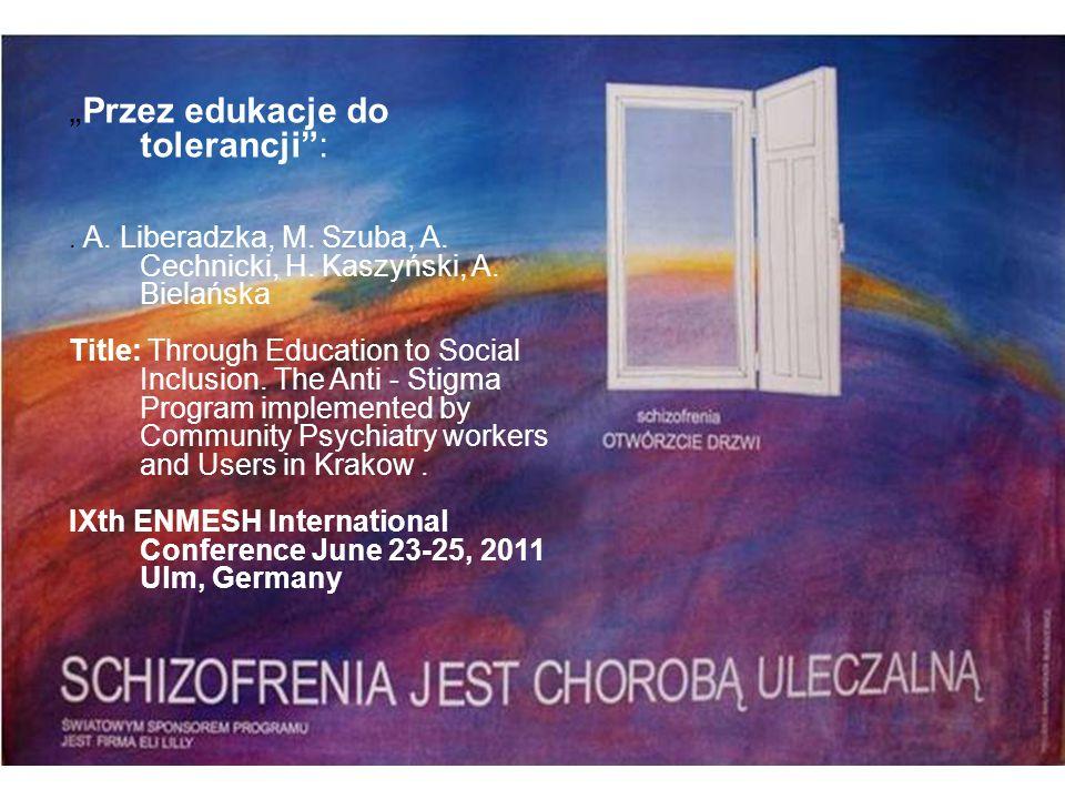 Przez edukacje do tolerancji:. A. Liberadzka, M. Szuba, A. Cechnicki, H. Kaszyński, A. Bielańska Title: Through Education to Social Inclusion. The Ant