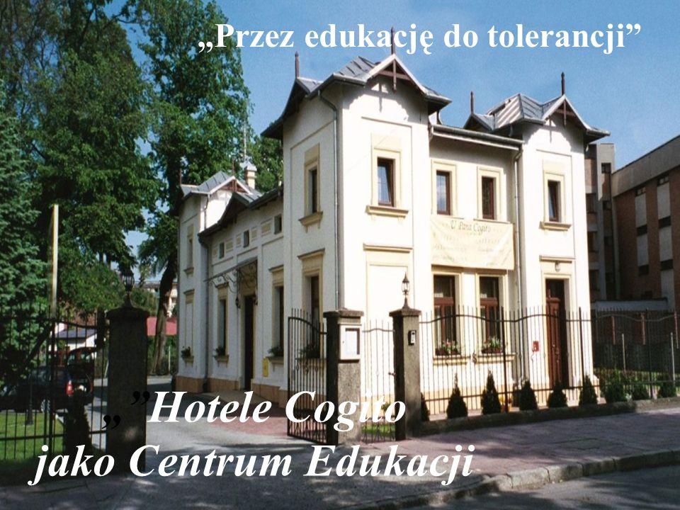 Hotele Cogito jako Centrum Edukacji Przez edukację do tolerancji
