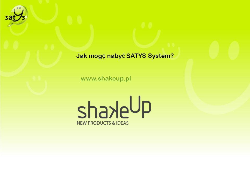 Jak mog ę naby ć SATYS System www.shakeup.pl