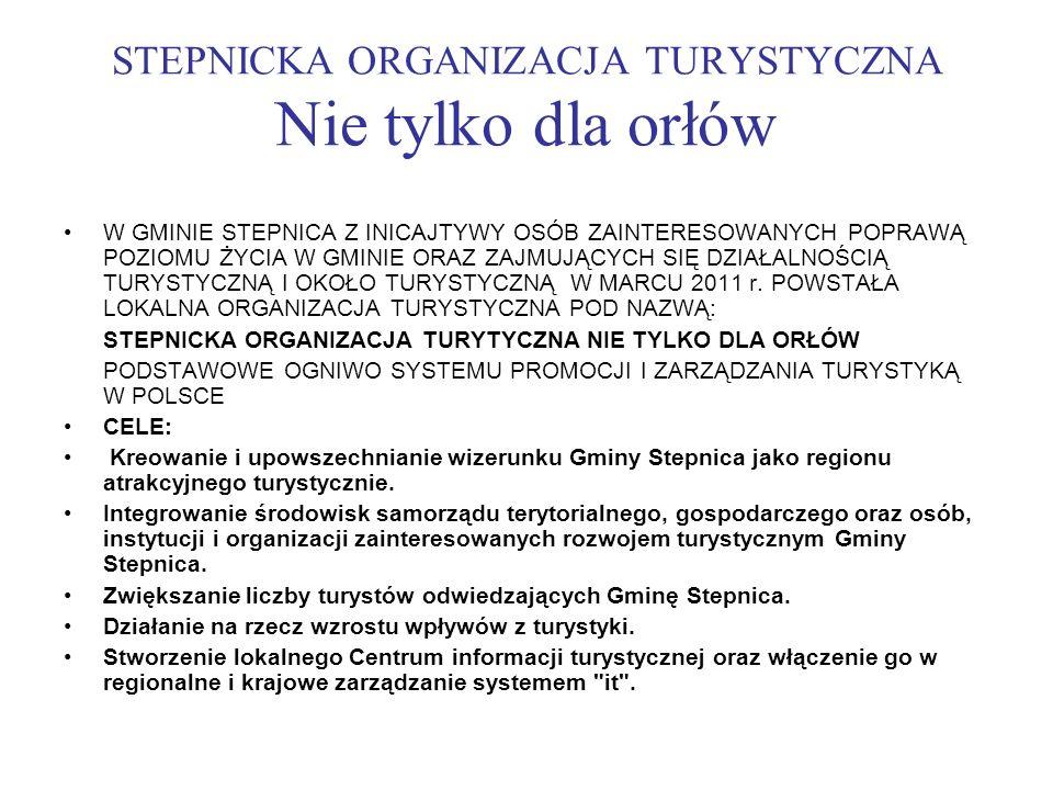 STEPNICKA ORGANIZACJA TURYSTYCZNA - CELE Udział w koordynacji działań promocyjnych podejmowanych w Gminie Stepnica.
