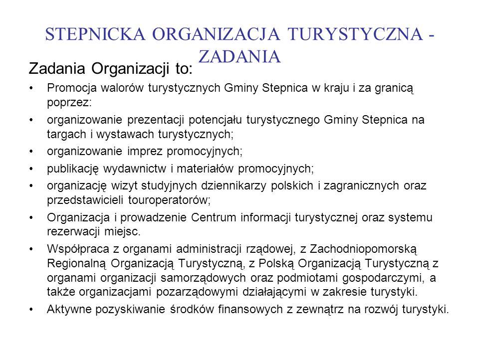 STEPNICKA ORGANIZACJA TURYSTYCZNA - ZADANIA Zadania Organizacji to: Promocja walorów turystycznych Gminy Stepnica w kraju i za granicą poprzez: organi