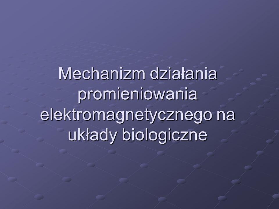 Rodzaje promieniowania elektromagnetycznego oddziaływujace na układy biologiczne Fale radiowe Mikrofale Promieniowanie podczerwone (IR) Światło widzialne (Vis) Promieniowanie ultrafioletowe (UV) Promieniowanie rentgenowskie (X) Promieniowanie Promieniowanie Promieniowanie kosmiczne