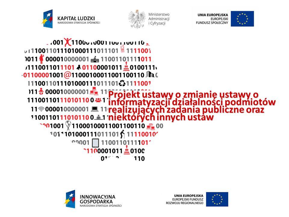 Projekt ustawy o zmianie ustawy o informatyzacji działalności podmiotów realizujących zadania publiczne oraz niektórych innych ustaw