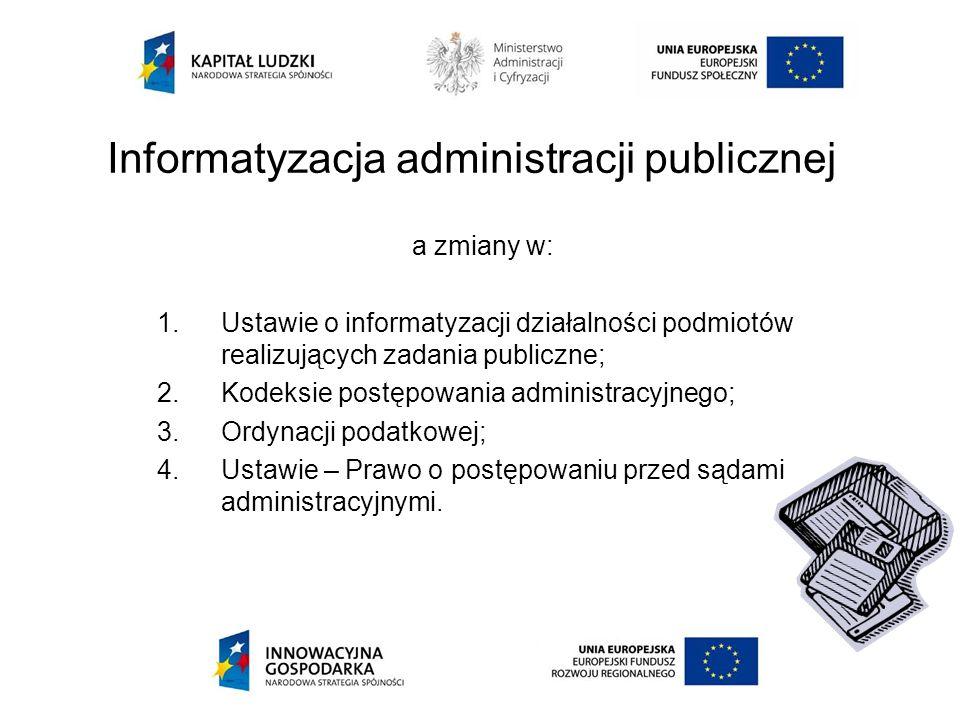 Informatyzacja administracji publicznej a zmiany w: 1.Ustawie o informatyzacji działalności podmiotów realizujących zadania publiczne; 2.Kodeksie post